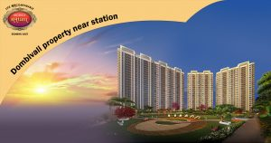 affordable housing in dombivli, dombivali property near station
