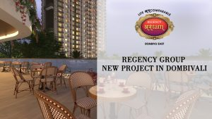 new homes with amenities in dombivli east, new construction in dombivli east near station, regency group new project in dombivali