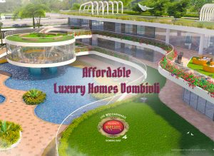 affordable luxury homes dombivli, projects in dombivli, rera registered projects in dombivli east