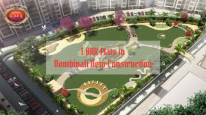 dombivali property new project, 1 bhk flats in dombivali new construction, 1 bhk flats in dombivali east new construction